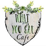 What You Eat Cafe